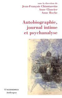 Autobiographie, journal intime et psychanalyse