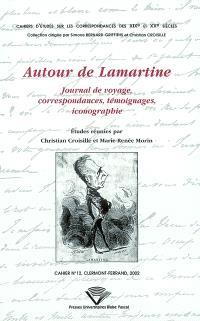Autour de Lamartine : journal de voyage, correspondances, témoignages, iconographie