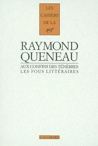 Aux confins des ténèbres : les fous littéraires français du XIXe siècle