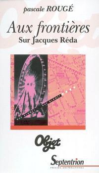 Aux frontières : sur Jacques Réda