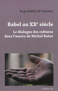 Babel au XXe siècle : le dialogue des cultures dans l'oeuvre de Michel Butor