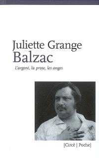 Balzac : l'argent, la prose, les anges