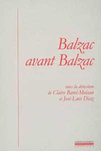 Balzac avant Balzac