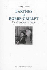 Barthes et Robbe-Grillet : un dialogue critique