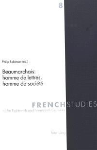 Beaumarchais, homme de lettres, homme de société