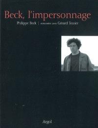 Beck, l'impersonnage : Philippe Beck, rencontre avec Gérard Tessier