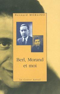 Berl, Morand et moi