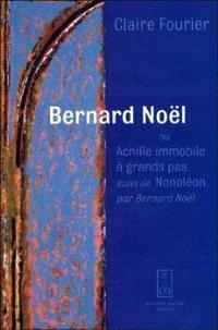 Bernard Noël ou Achille immobile