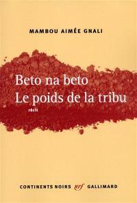 Beto na beto : le poids de la tribu