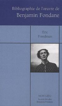 Bibliographie des oeuvres publiées, 1912-2008, de Benjamin Fondane