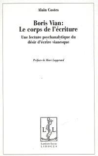 Boris Vian : une lecture psychanalytique du désir d'écrire vianesque