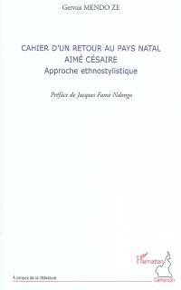 Cahier d'un retour au pays natal, Aimé Césaire : approche ethnostylistique
