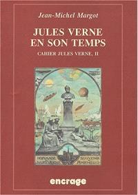 Cahier Jules Verne. Volume 2, Jules Verne en son temps vu par ses contemporains francophones (1863-1905)