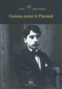 Cahiers Jean Cocteau : nouvelle série. Volume 6, Cocteau avant le Potomak