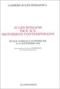 Cahiers Jules Romains. Volume 8, Jules Romains face aux historiens contemporains