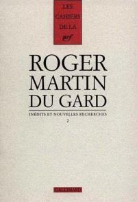 Cahiers Roger Martin du Gard. Volume 6, Inédits et nouvelles recherches 2