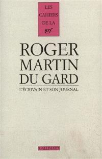 Cahiers Roger Martin du Gard. Volume 5, L'écrivain et son journal