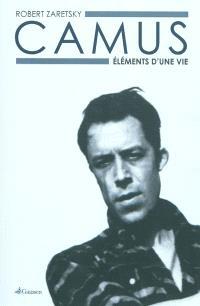 Camus : éléments d'une vie