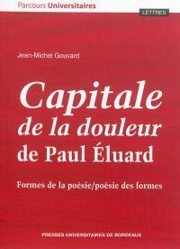 Capitale de la douleur de Paul Eluard : formes de la poésie, poésie des formes