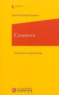Casanova, l'écrivain en ses fictions