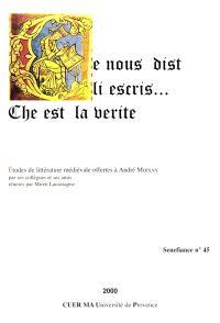 Ce nous dist li escris, che est la verite : études de littérature médiévale offertes à André Moisan par ses collègues et ses amis