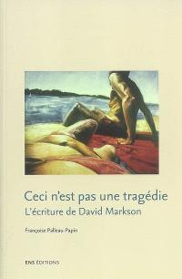 Ceci n'est pas une tragédie : l'écriture de David Markson