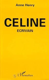 Céline, écrivain