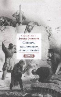 Censure, autocensure et art d'écrire : de l'Antiquité à nos jours