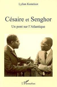 Césaire et Senghor, un pont sur l'Atlantique