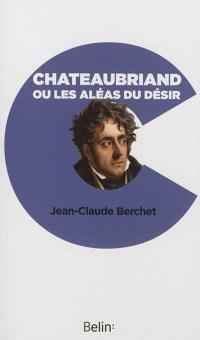 Chateaubriand ou Les aléas du désir