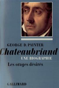 Chateaubriand, une biographie : 1768-1793: les orages désirés