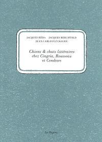 Chats et chiens littéraires chez Cingria, Rousseau et Cendrars