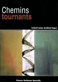 Chemins tournants : cycles et recueils en littérature des romans du Graal à la poésie contemporaine