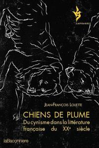 Chiens de plume : du cynisme dans la littérature française du XXe siècle