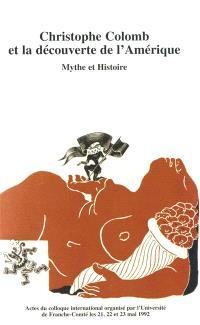 Christophe Colomb et la découverte de l'Amérique : mythe et histoire : actes
