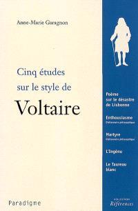 Cinq études Sur Le Style De Voltaire Anne Marie Garagnon