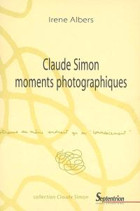 Claude Simon, moments photographiques