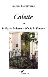 Colette ou La force indestructible de la femme