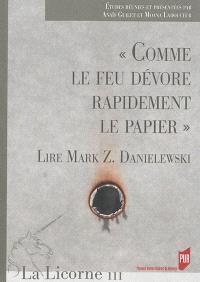 Comme le feu dévore rapidement le papier : lire Mark Z. Danielewski