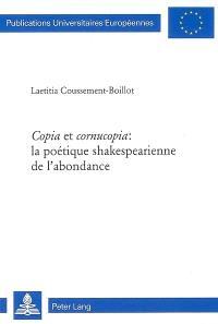 Copia et cornucopia, la poétique shakespearienne de l'abondance