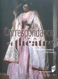 Correspondance et théâtre : actes du colloque de Brest, 31 mars-1er avril 2011