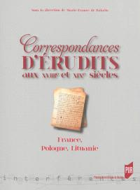 Correspondances d'érudits aux XVIIIe et XIXe siècles : France, Pologne, Lituanie