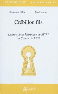 Crébillon fils, Les lettres de la marquise de M*** au comte de R***