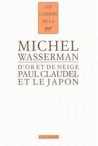 D'or et de neige : Paul Claudel et le Japon