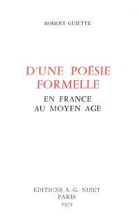 D'une poésie formelle en France au Moyen Age