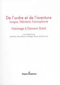 De l'ordre et de l'aventure : langue, littérature, francophonie : hommage à Giovanni Dotoli