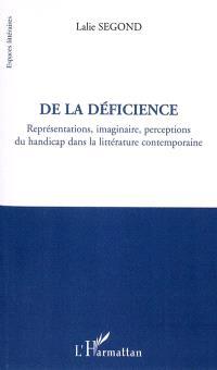 De la déficience : représentations, imaginaire, perceptions du handicap dans la littérature contemporaine
