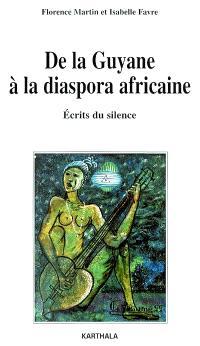 De la Guyane à la diaspora africaine : écrits du silence