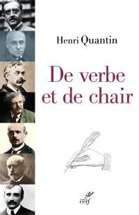 De verbe et de chair : Péguy, Huysmans, Max Jacob, Chesterton, Bernanos, Bloy; Claudel