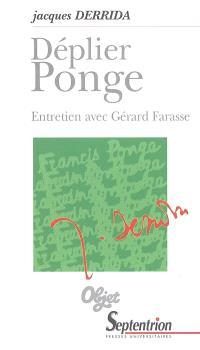 Déplier Ponge : entretien de Jacques Derrida avec Gérard Farasse